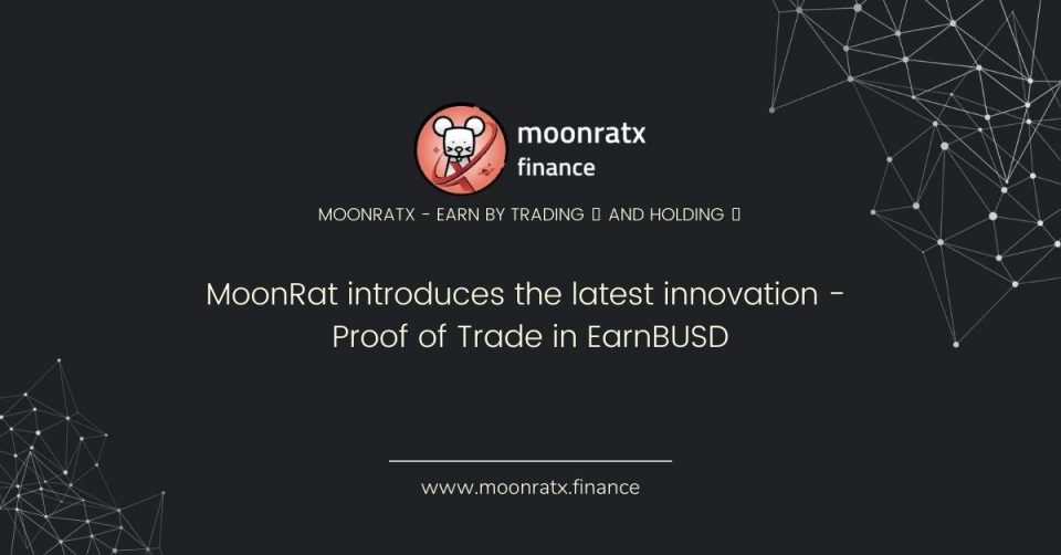 MoonRat introduces the latest innovation - Proof of Trade in EarnBUSD